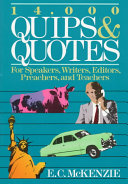 14 000 Quips and Quotes for Speakers  Writers  Editors  Preachers  and Teachers
