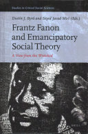 Frantz Fanon and Emancipatory Social Theory Book