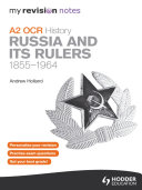 My Revision Notes OCR A2 History  Russia and its Rulers 1855 1964