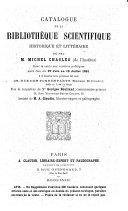 Catalogue de la bibliothèque scientifique, historique et littéraire de feu M. Michel Chasles...