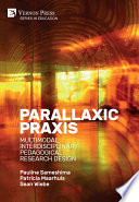 Parallaxic Praxis  Multimodal Interdisciplinary Pedagogical Research Design
