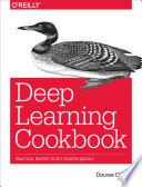 Deep Learning Cookbook