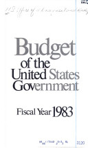 BUDGET OF THE UNITED STATES GOVERNMENT FISCAL YEAR 1983