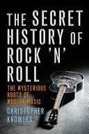 The Secret History of Rock 'n' Roll