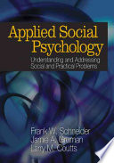 """Applied Social Psychology: Understanding and Addressing Social and Practical Problems"" by Frank W. Schneider, Jamie A. Gruman, Larry M. Coutts"