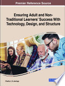 Ensuring Adult and Non Traditional Learners    Success With Technology  Design  and Structure