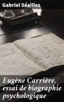 Pdf Eugène Carrière, essai de biographie psychologique Telecharger