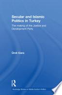 Secular and Islamic Politics in Turkey