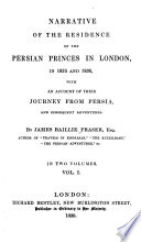 Narrative of the Residence of the Persian Princess in London, in 1835 and 1836, With An Account of Their Journey From Persia, and Subsequent Adventures