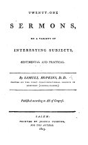 Twenty one sermons on a variety of interesting subjects  sentimental and practical