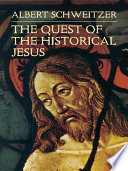 The Quest of the Historical Jesus Book