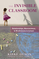 The Invisible Classroom  Relationships  Neuroscience   Mindfulness in School