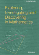 Exploring, Investigating, and Discovering in Mathematics