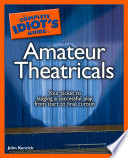 The Complete Idiot s Guide to Amateur Theatricals
