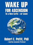 Wake up for Ascension to a New Earth   or Leave