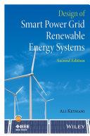Design Of Smart Power Grid Renewable Energy Systems Ali Keyhani Google Books
