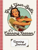 Grab Your Balls It s Canning Season Canning Journal