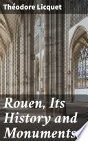 Rouen  Its History and Monuments