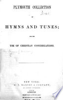Plymouth Collection of Hymns and Tunes, etc. [The music edited by John Zundel and Charles Beecher.]