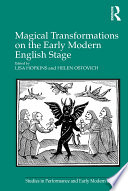 Magical Transformations on the Early Modern English Stage Book