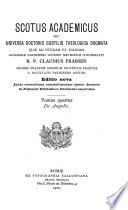 Scotus academicus seu universa doctoris subtilis theologica dogmata qua︠e︡ ad nitidam et solidam academia︠e︡ parisiensis docendi methodum concinnavit