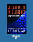 Collaborative Intelligence: Using Teams to Solve Hard Problems (Large Print 16pt)