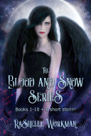 Blood and Snow 1-10: Books 1-10 + 6 Short Stories ebook