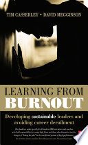 Learning from Burnout  : Developing Sustainable Leaders and Avoiding Career Derailment