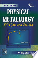 PHYSICAL METALLURGY  PRINCIPLES AND PRACTICE  Third Edition