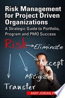 Risk Management for Project Driven Organizations
