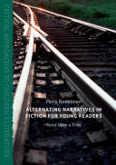 Alternating Narratives in Fiction for Young Readers