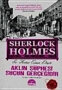 Sherlock Holmes Aklin Süphesi Sucun Gercegidir Ciltli