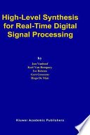 High Level Synthesis For Real Time Digital Signal Processing Book PDF