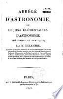 Abrégé d'astronomie, ou leçons élémentaire d'astronomie théorique et pratique