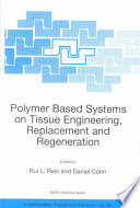 Polymer Based Systems On Tissue Engineering Replacement And Regeneration Book PDF