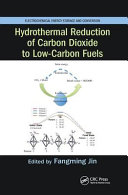 Hydrothermal Reduction of Carbon Dioxide to Low Carbon Fuels Book