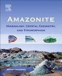 Amazonite  Mineralogy  Crystal Chemistry  and Typomorphism