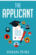 The Applicant  An Insider s Guide to the College Admissions Process