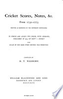 Cricket scores  notes  c  from 1730 1773  To which are added two poems  Compiled by H T  Waghorn