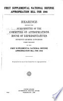 First Supplemental National Defense Appropriation Bill for 1944 Book
