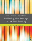 Mediating the Message in the 21st Century