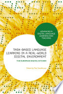 Task Based Language Learning in a Real World Digital Environment