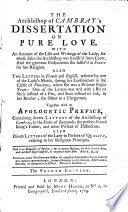 The Archbishop Of Cambray S Dissertation On Pure Love With An Account Of The Life And Writings Of The Lady Madame Guyon For Whose Sake The Archbishop Was Banish D From Court Together With An Apologetic Preface Containing Divers Letters Of The Archbishop Also Divers Letters Of The Lady The Fourth Edition