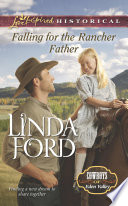 Falling for the Rancher Father  Mills   Boon Love Inspired Historical   Cowboys of Eden Valley  Book 6