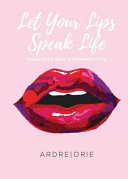 Let Your Lips Speak Life