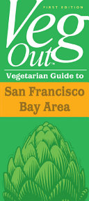 Veg Out Vegetarian Guide to San Francisco Bay Area