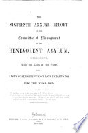 The Fourteenth  sixteenth  Seventeenth  Eighteenth  Nineteenth  Annual Report of the Committee of Management of the Benevolent Asylum  Melbourne  with the Rules of the Same  Etc
