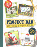 Project Dad: Make Every Day an Adventure with Dad!