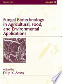 Fungal Biotechnology in Agricultural  Food  and Environmental Applications