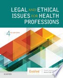 Legal And Ethical Issues For Health Professions E Book